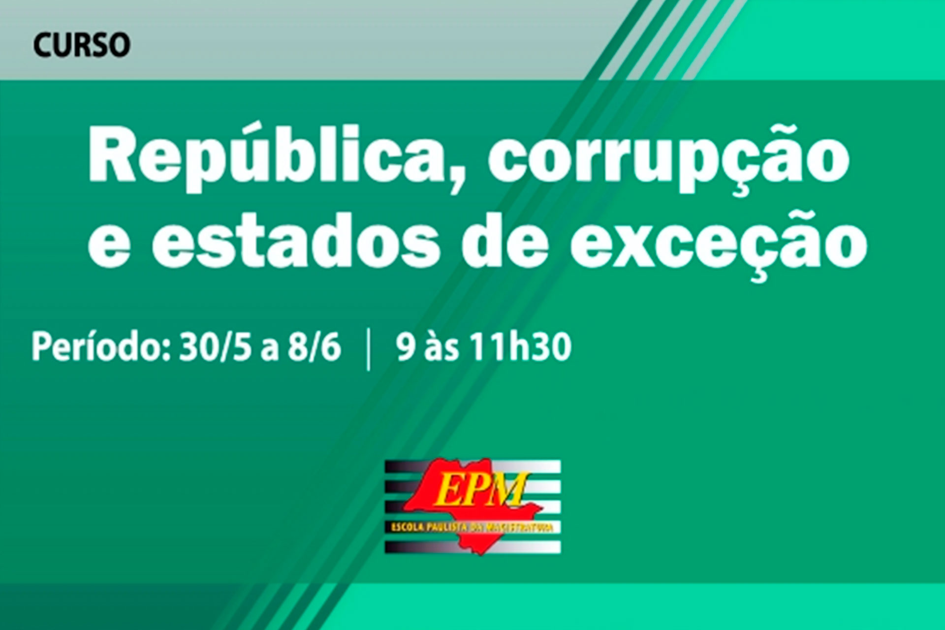 """""""República, corrupção e estados de exceção"""": curso presencial e à distância promovido pela Escola Paulista da Magistratura"""