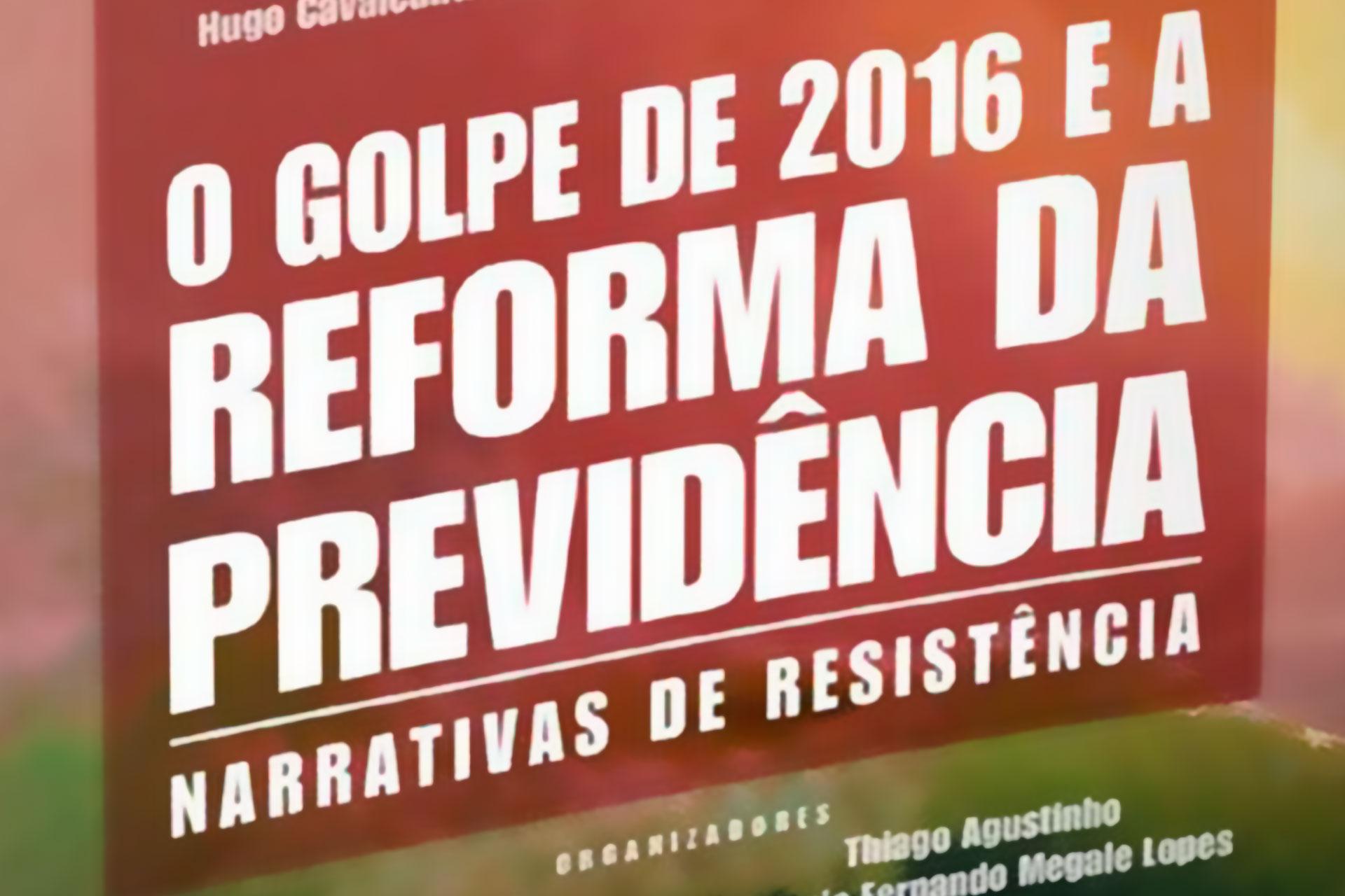 O golpe de 2016 e a reforma da previdência - Narrativas de resistência