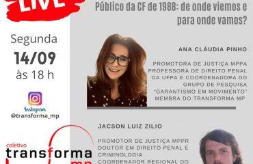 Live: Sistema de Justiça Criminal, Regularidade Democrática e o Ministério Público da CF de 1988:    de onde viemos e para onde vamos?