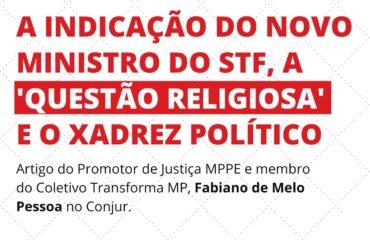 A indicação do novo ministro do STF, a 'questão religiosa' e o xadrez político