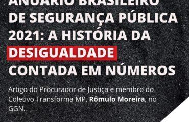Anuário Brasileiro de Segurança Pública 2021: A história da desigualdade contada em números